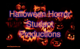 HHS Halloween Horror Student Productions