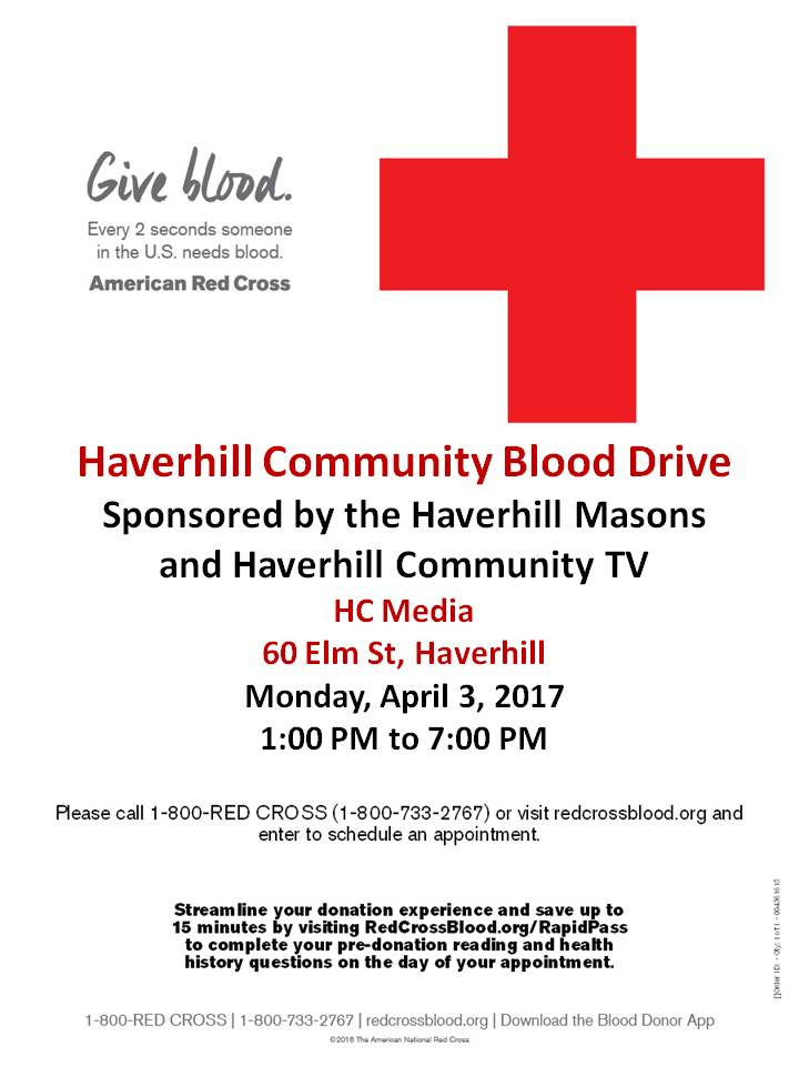 Haverhill Community Blood Drive - Sponsored by the Haverhill Masons and Haverhill Community TV - 60 Elm Street Haverhill Monday April 3 2017 at 1:00 PM to 7:00 PM