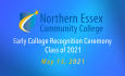 Northern Essex Community College 2021 Early College Recognition Ceremony